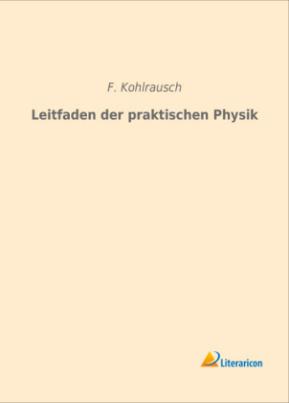 Leitfaden der praktischen Physik