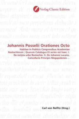 Johannis Posselii Orationes Octo