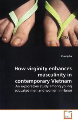 How virginity enhances masculinity in contemporary Vietnam