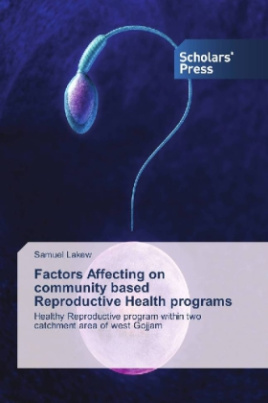 Factors Affecting on community based Reproductive Health programs
