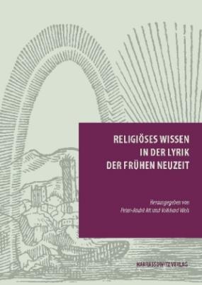 Religiöses Wissen in der Lyrik der Frühen Neuzeit