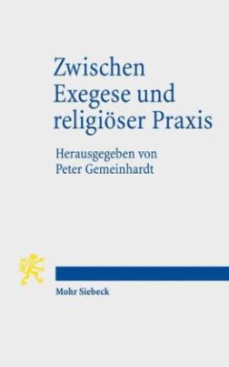 Zwischen Exegese und religiöser Praxis