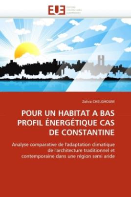 POUR UN HABITAT A BAS PROFIL ÉNERGÉTIQUE CAS DE CONSTANTINE