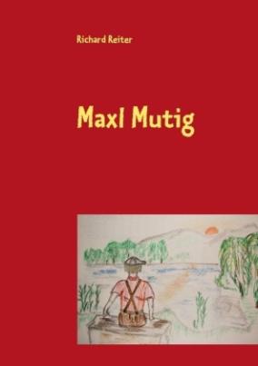 Maxl Mutig
