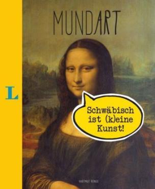 MundArt - Schwäbisch ist (k)eine Kunst!