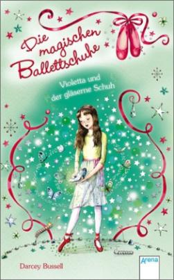 Die magischen Ballettschuhe - Violetta und der gläserne Schuh