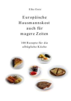 Europäische Hausmannskost auch für magere Zeiten