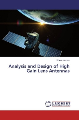 Analysis and Design of High Gain Lens Antennas