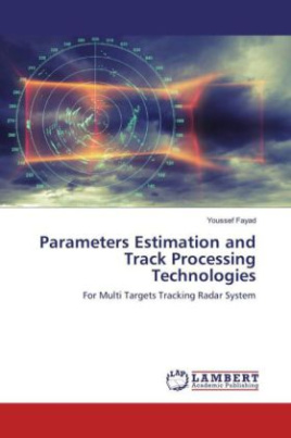 Parameters Estimation and Track Processing Technologies