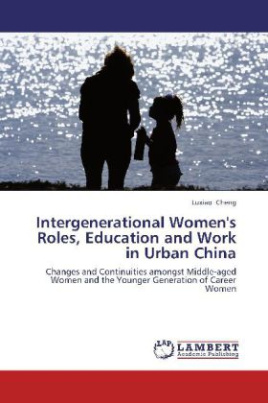 Intergenerational Women's Roles, Eudcation and Work in Urban China
