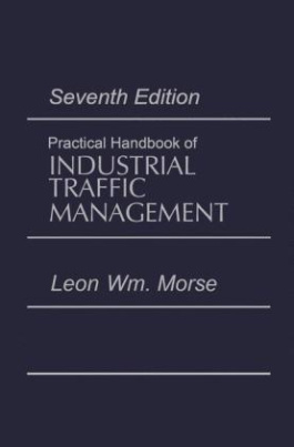 Practical Handbook of Industrial Traffic Management