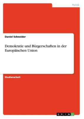 Demokratie und Bürgerschaften in der Europäischen Union