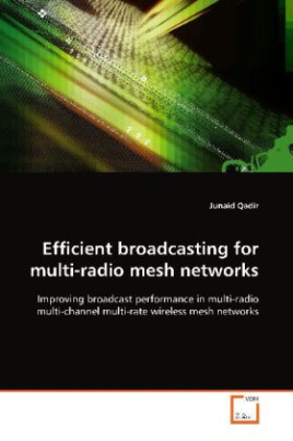 Efficient broadcasting for multi-radio mesh networks