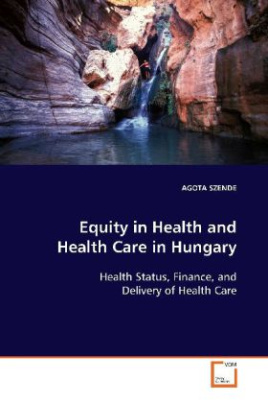 Equity in Health and Health Care in Hungary
