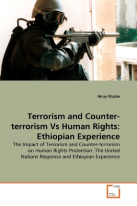 Terrorism and Counter-terrorism Vs Human Rights: Ethiopian Experience