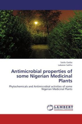 Antimicrobial properties of some Nigerian Medicinal Plants