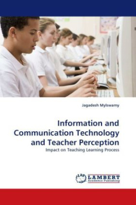 Information and Communication Technology and Teacher Perception