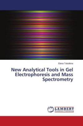 New Analytical Tools in Gel Electrophoresis and Mass Spectrometry