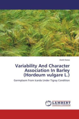 Variability And Character Association In Barley (Hordeum vulgare L.)