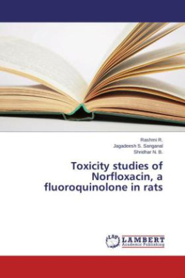 Toxicity studies of Norfloxacin, a fluoroquinolone in rats