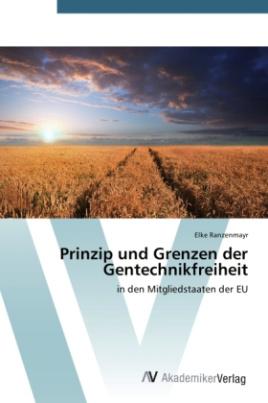 Prinzip und Grenzen der Gentechnikfreiheit
