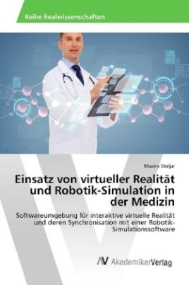 Einsatz von virtueller Realität und Robotik-Simulation in der Medizin