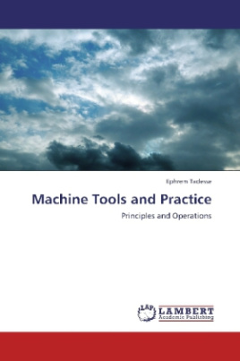 Machine Tools and Practice