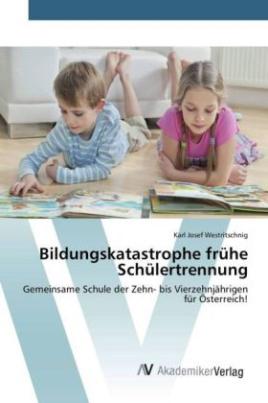 Bildungskatastrophe frühe Schülertrennung