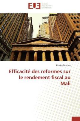 Efficacité des reformes sur le rendement fiscal au Mali