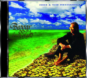 Mike & The Mechanics - Beggar on a Beach of Gold