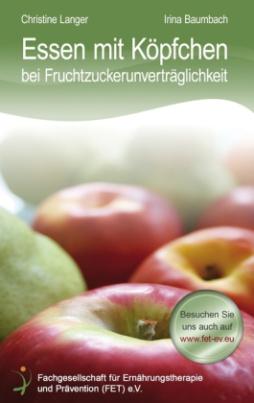 Essen mit Köpfchen bei Fruchtzuckerunverträglichkeit