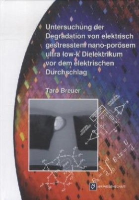 Untersuchung der Degradation von elektrisch gestresstem nano-porösem ultra low-k Dielektrikum vor dem elektrischen Durchschlag