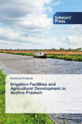 Irrigation Facilities and Agricultural Development in Andhra Pradesh