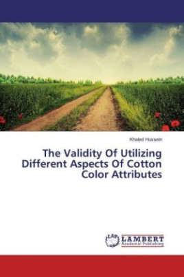 The Validity Of Utilizing Different Aspects Of Cotton Color Attributes