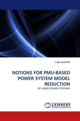 NOTIONS FOR PMU-BASED POWER SYSTEM MODEL REDUCTION