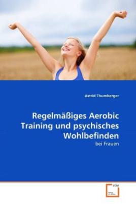 Regelmäßiges Aerobic Training und psychisches Wohlbefinden