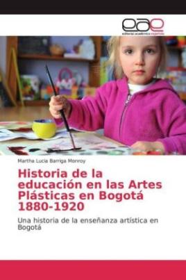 Historia de la educación en las Artes Plásticas en Bogotá 1880-1920