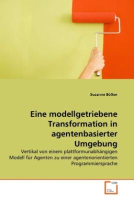 Eine modellgetriebene Transformation in agentenbasierter Umgebung