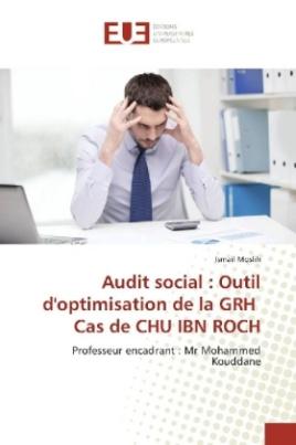 Audit social : Outil d'optimisation de la GRH Cas de CHU IBN ROCH