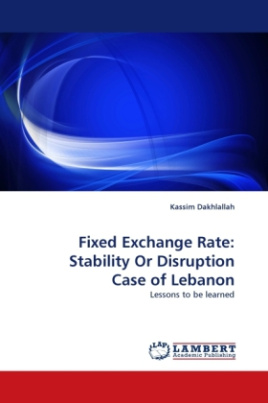 Fixed Exchange Rate: Stability Or Disruption Case of Lebanon