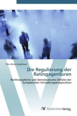 Die Regulierung der Ratingagenturen