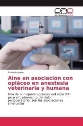 Aine en asociación con opiáceo en anestesia veterinaria y humana