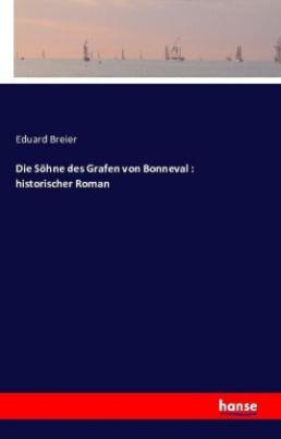 Die Söhne des Grafen von Bonneval : historischer Roman