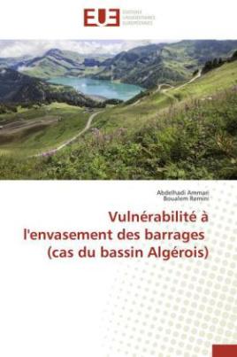 Vulnérabilité à l'envasement des barrages (cas du bassin Algérois)