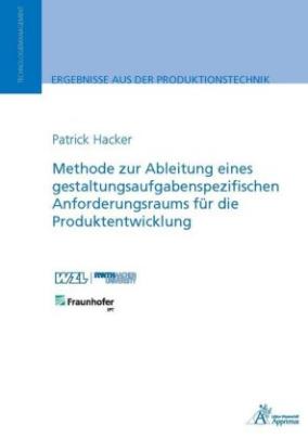 Methode zur Ableitung eines gestaltungsaufgabenspezifischen Anforderungsraums für die Produktentwicklung