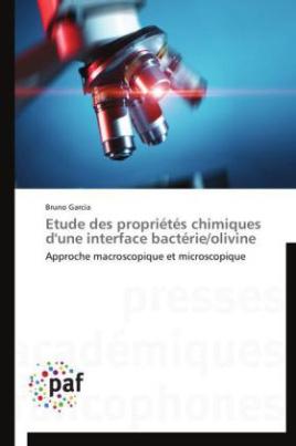 Etude des propriétés chimiques d'une interface bactérie/olivine