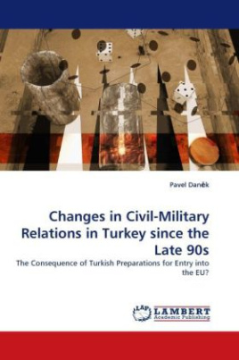 Changes in Civil-Military Relations in Turkey since the Late 90s
