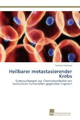 Heilbarer metastasierender Krebs