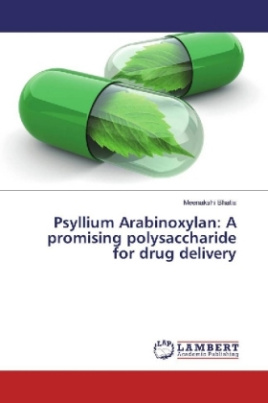 Psyllium Arabinoxylan: A promising polysaccharide for drug delivery