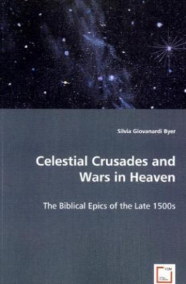 Celestial Crusades and Wars in Heaven